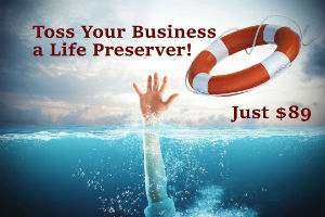 Toss your business a life preserver - website management only $89 per month.