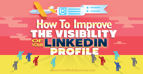 improve linkedin profile visibility