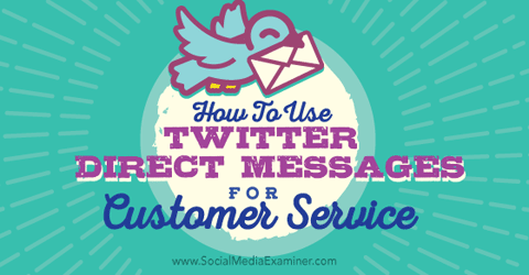 use twitter direct messages for customer service