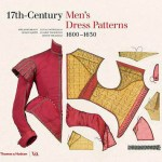 17th Century Men's Dress Patterns 1600-1630 by Susan North