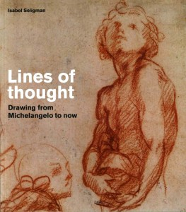 Lines of Thought Drawing from Michelangelo to Now by Hugo Chapman