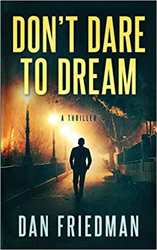 Don't Dare to Dream by Dan Friedman