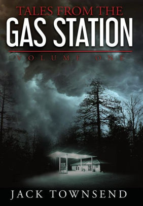 Tales from the Gas Station Volume One by Jack Townsend (2)