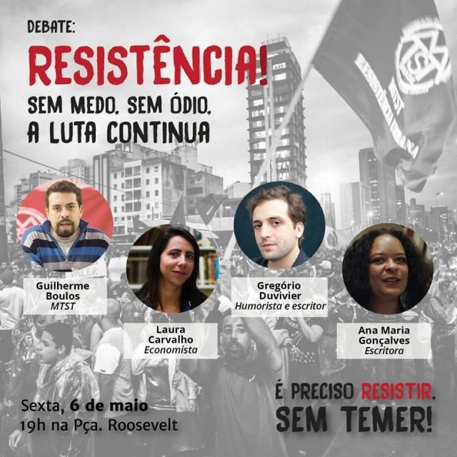 Debate: Resistência! Sem Medo, Sem Ódio, a Luta Continua