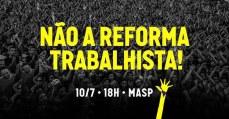 Manifestação 10/07, no MASP: Não a Reforma Trabalhista!