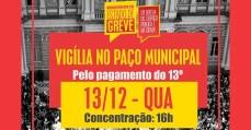 Municipários preparam Vigília no Paço Municipal pelo pagamento do 13º