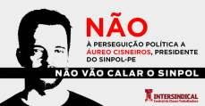 Ao Governo de Pernambuco: NÃO à perseguição política a Áureo Cisneiros