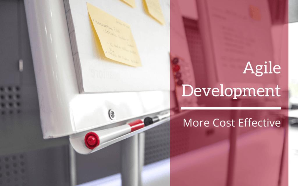 Agile Development - More Cost Effective