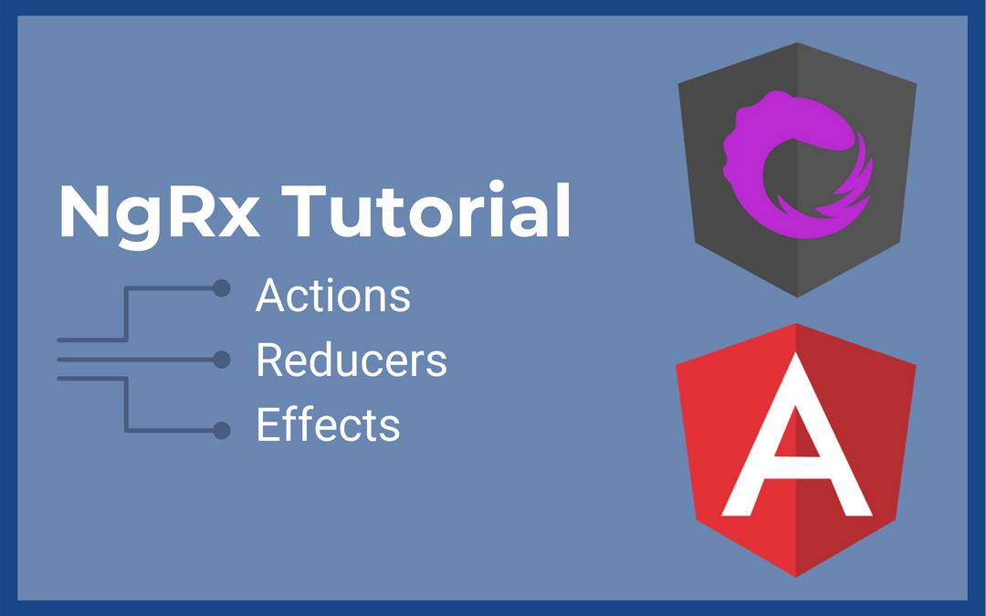 NgRx Tutorial - Actions, Reducers, and Effects