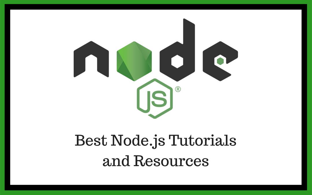 Best Node.js Tutorials: A Comprehensive List of Learning Resources