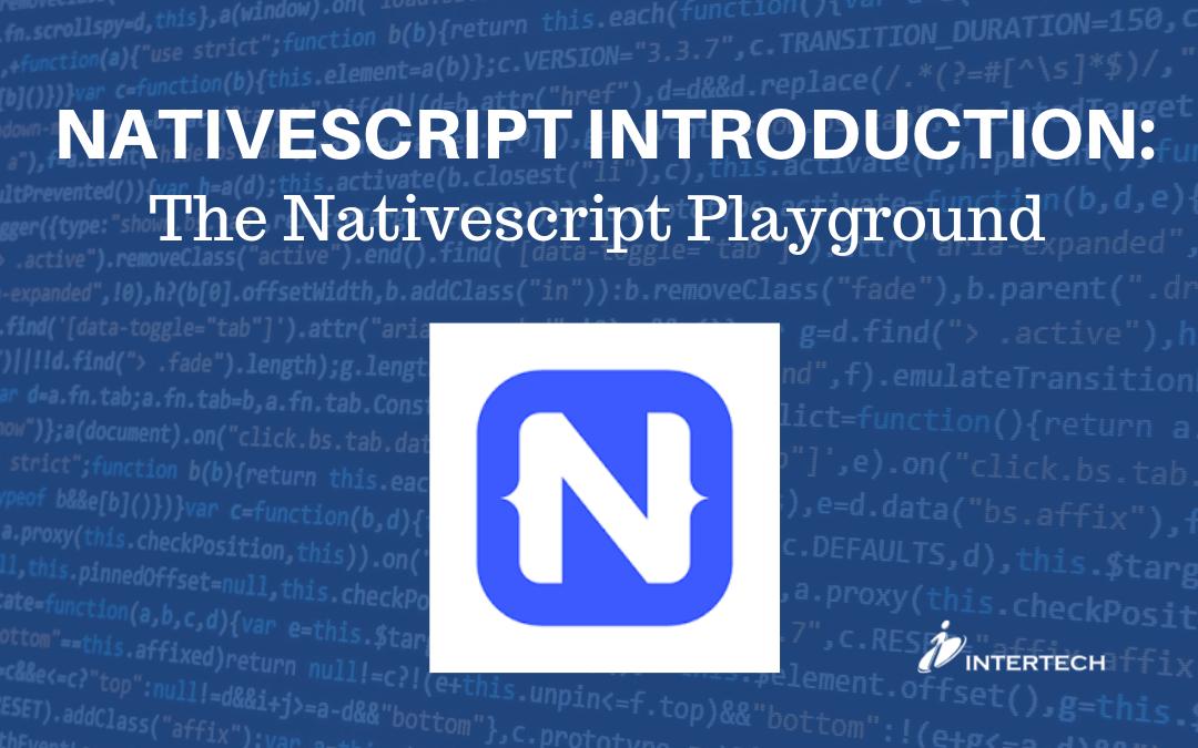 Nativescript Introduction: The Nativescript Playground