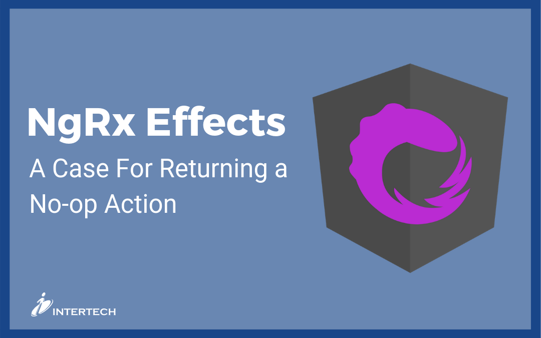 NgRx Effects: A Case for Returning a No-Op Action