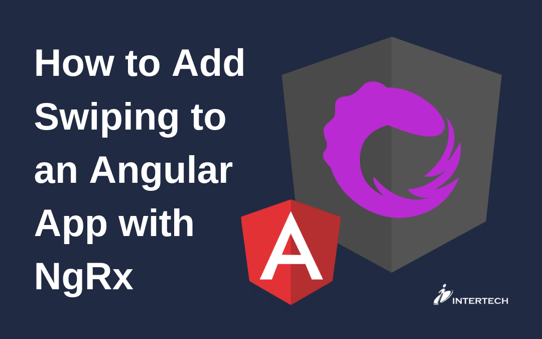 How to Add Swiping to an Angular Application with NgRx