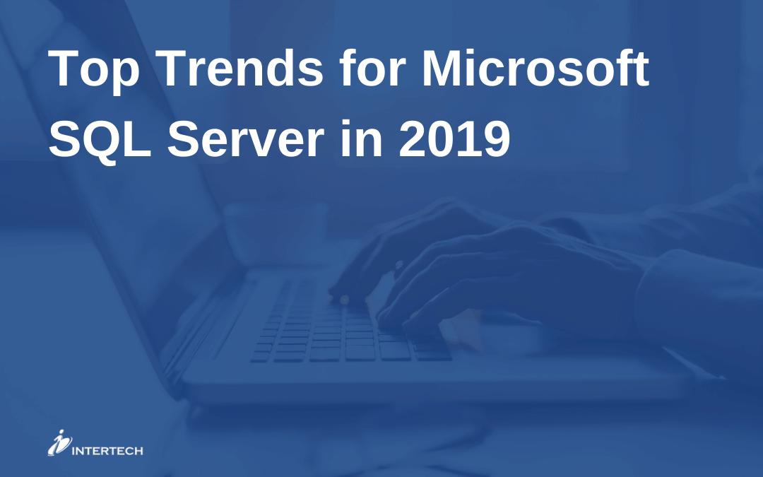 Top Trends for Microsoft SQL Server in 2019