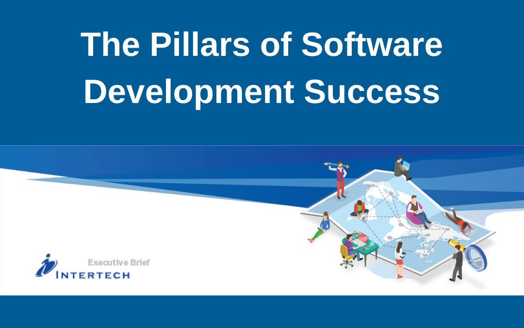 Executive Brief: The Pillars of Software Development Success