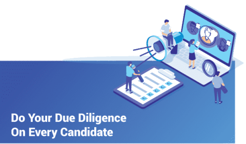 Do Your Due Diligence On Every Candidate