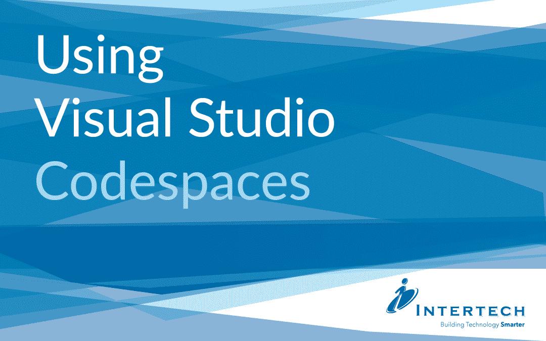 Using Visual Studio Codespaces