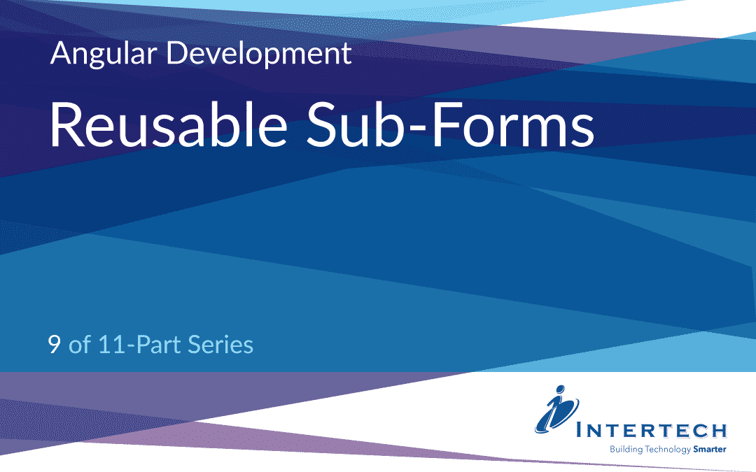 Angular Development #9 – Reusable Sub-Forms