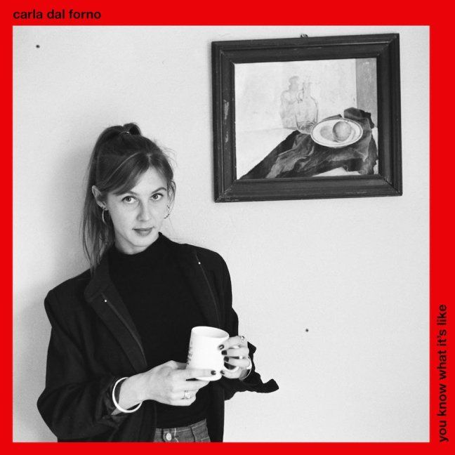 Carla Dal Forno - You Know What Its Like