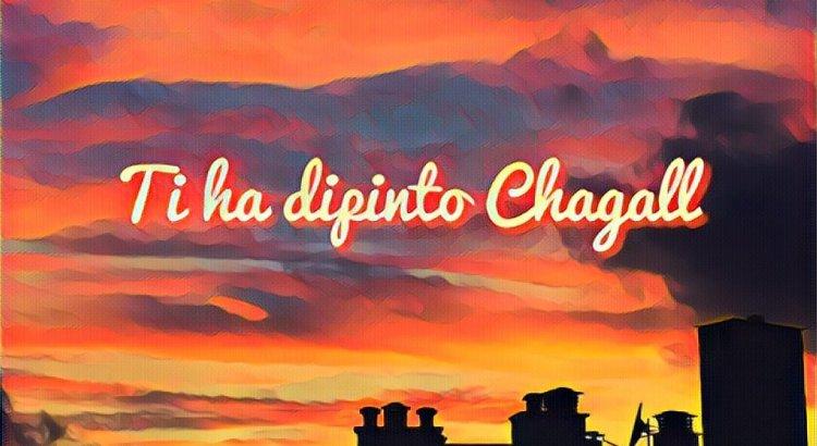 Venticentoquarantotto - Ti ha dipinto Chagall