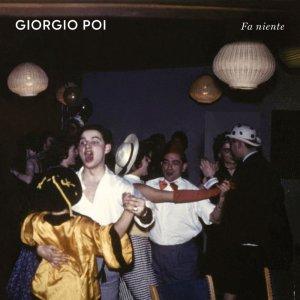 Giorgio Poi - Fa Niente
