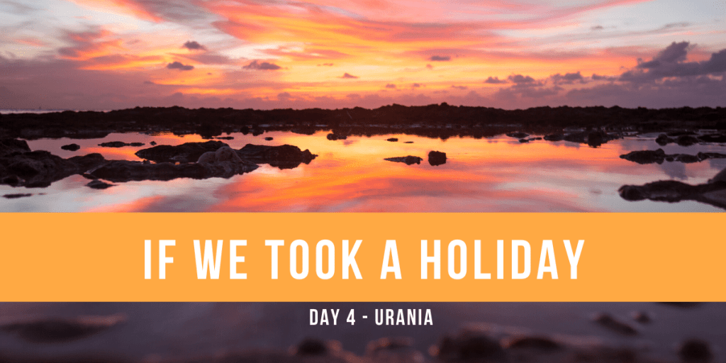 If We Took a Holiday, Part IV