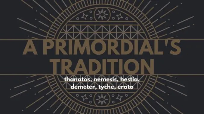 A Primordial's Tradition, Part III