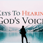 keys to hear gods voice, hear gods voice, hearing gods voice, hear from god, god speaks, how to hear gods voice