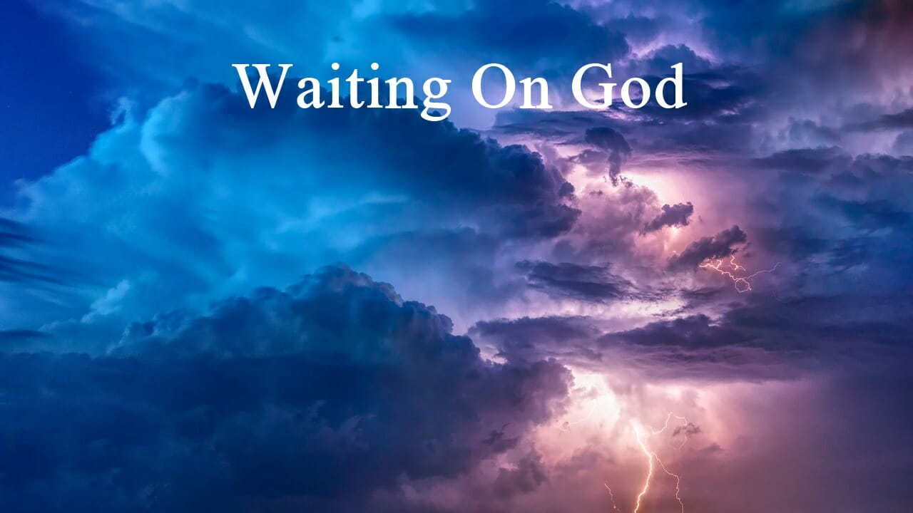Waiting On God Is Difficult