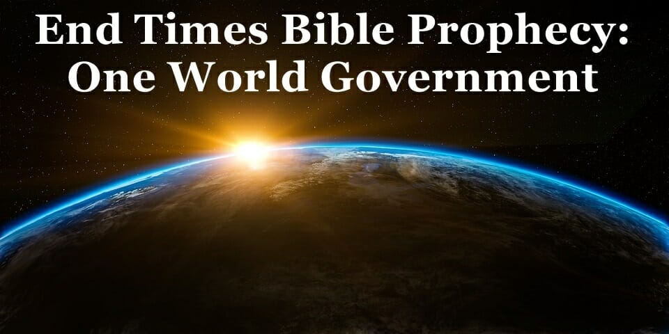 End Times : The One World Government