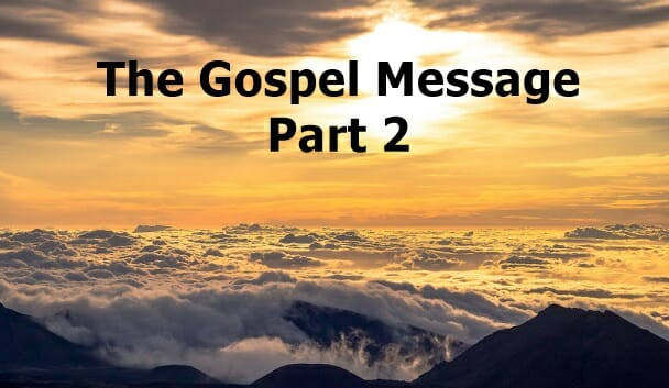 The Gospel Message & Salvation Part 2