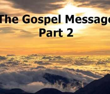 the gospel message & salvation, the gospel message, gospel of jesus christ, gospel, salvation, saved, true salvation, what must i do to be saved, salvation requirements