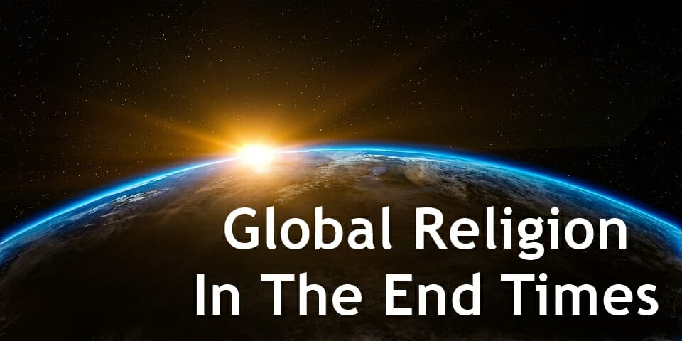 Global Religion In The End Times