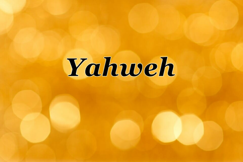 Yahweh Jehovah – Names Of God