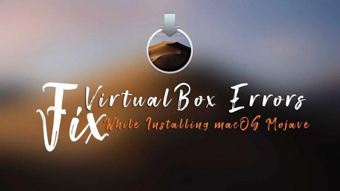 Fix VirtualBox Errors While Installing macOS Mojave-min