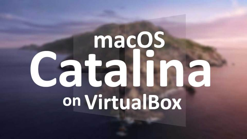 How to Install macOS 10.15 Catalina on VirtualBox on Windows PC? (FAST)