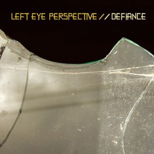 Left Eye Perspective - Defiance (DIGIPACK)