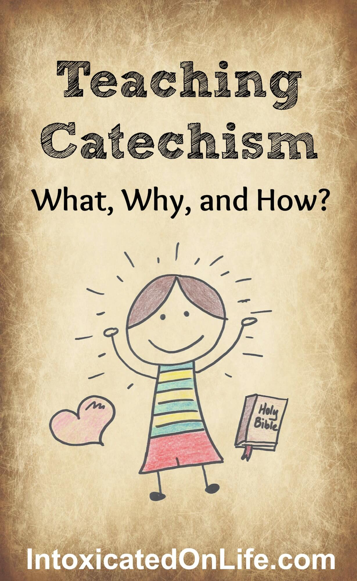 Teaching Catechism What Why And How