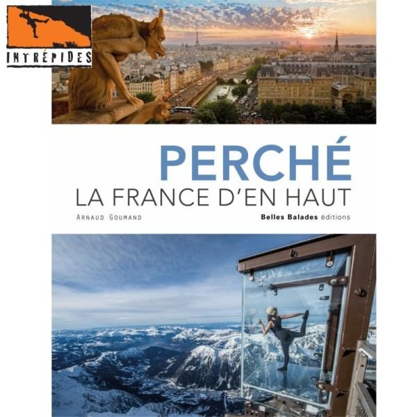 PERCHÉ, LA FRANCE D'EN HAUT