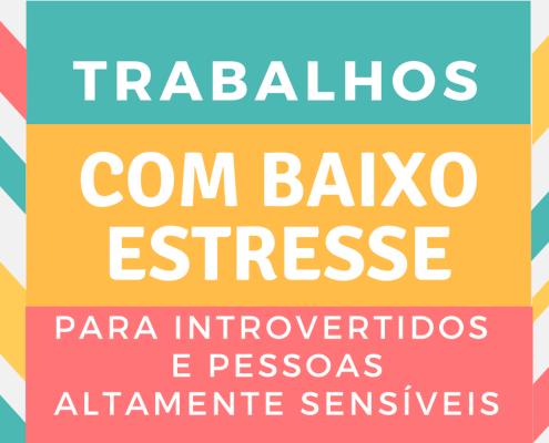 Trabalhos de baixo estresse para introvertidos e PASs