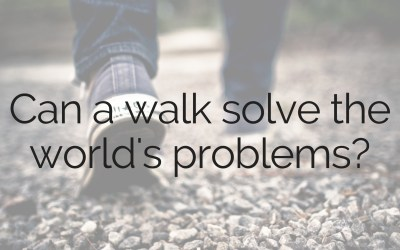 Can a walk solve the world's problems?