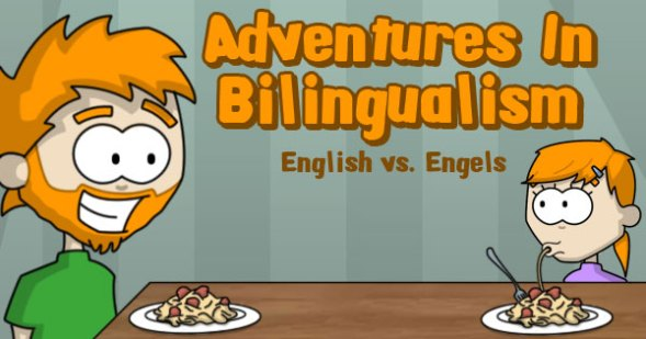 Adventures In Bilingualism English vs Engels