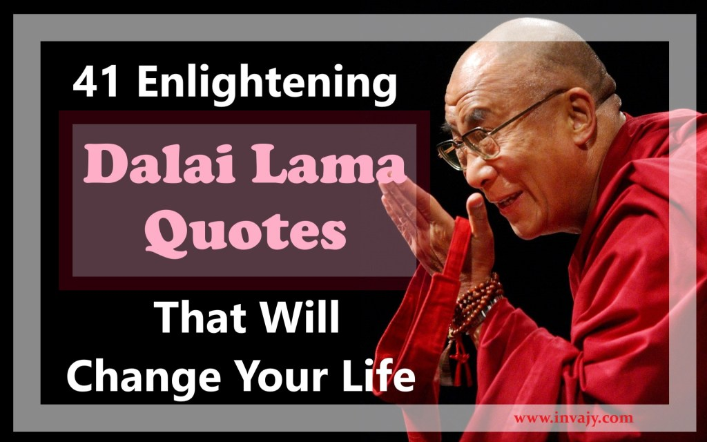 51 Enlightening Dalai Lama Quotes That Will Change Your Life Invajy