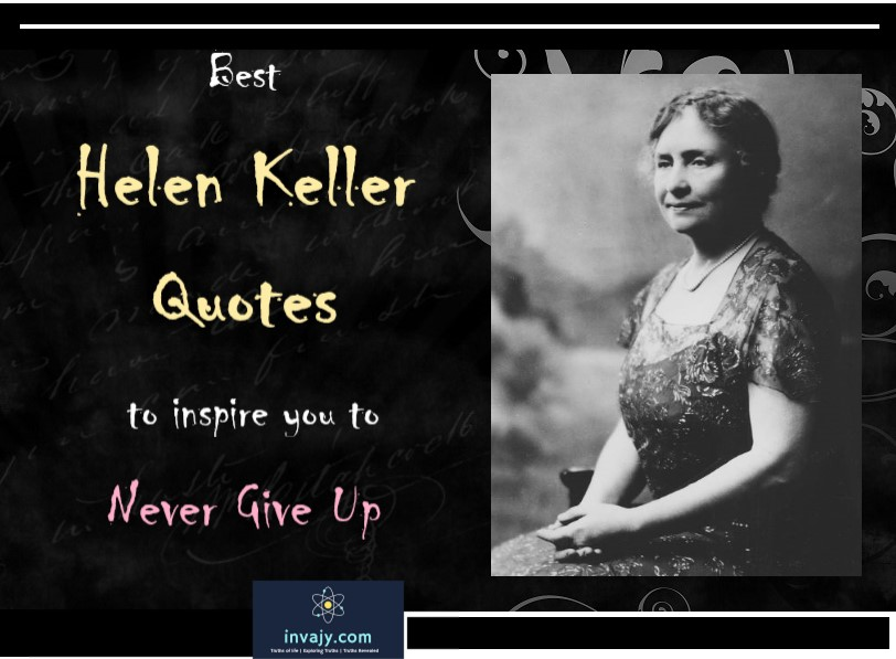 31 Helen Keller Quotes to inspire you to never give up | InvajyC