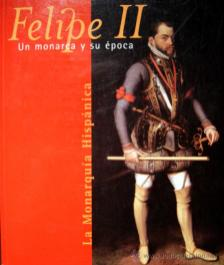 """Portada del catálogo de la exposición """"Felipe II. La monarquía hispánica""""."""