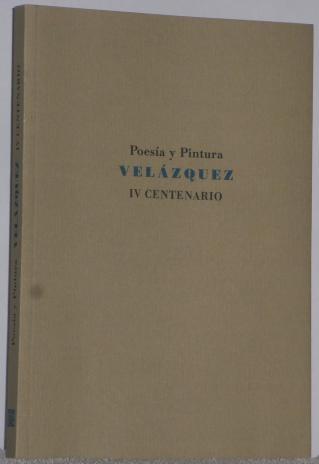 Poesía y Pintura, Velazquez IV Centenario