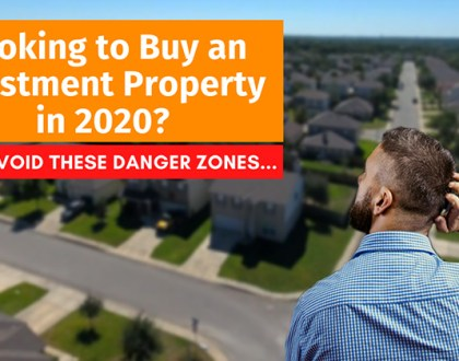 Avoid These Property Investing Danger Zones In 2020