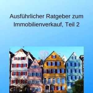 Ausführlicher Ratgeber zum Immobilienverkauf, Teil 2