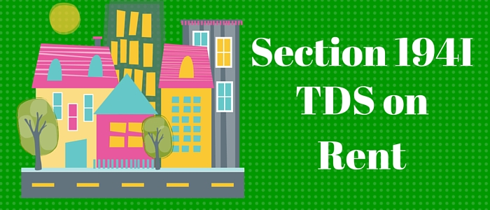 Section 194I: TDS on Rent | Rates |Limit