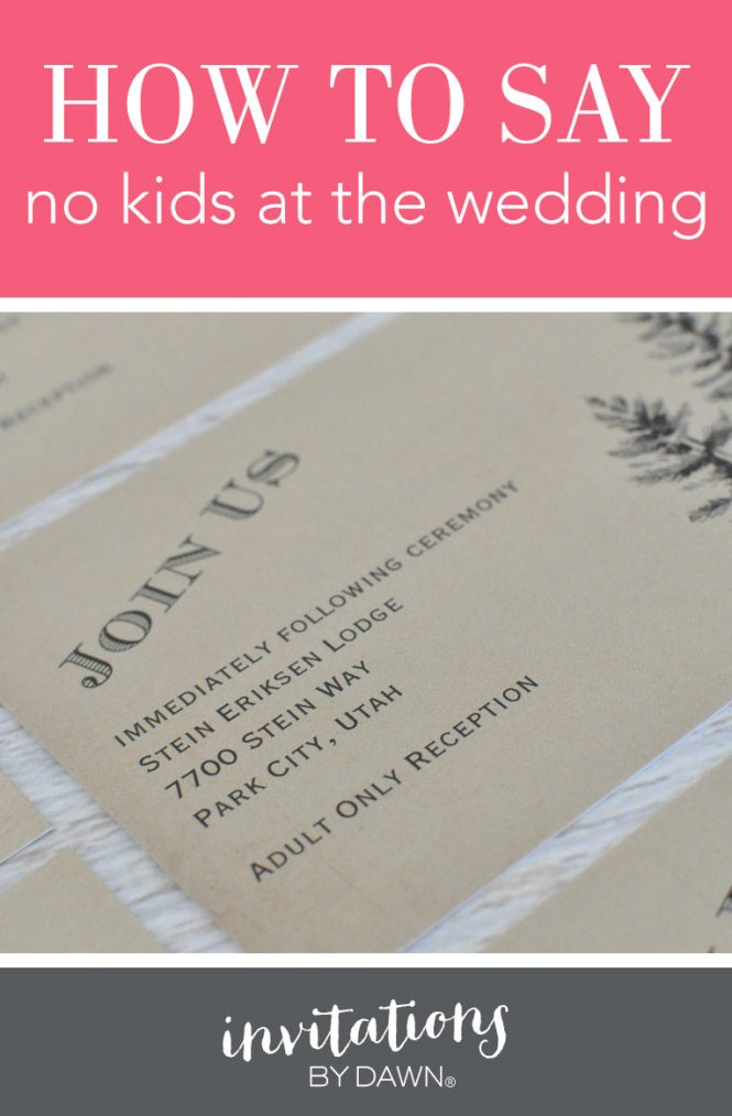 How To Say No Kids At The Wedding